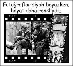 Fotoğraflar siyah beyazken, hayat daha renkliydi... #sözler #anlamlısözler…