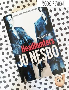 My latest book review on the #blog Headhunters by Jo Nesbo. A humorous crime novel.