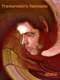 """Frankenstein's Remnants"" en  http://www.mycd.com/artist/ddaluz/music#"