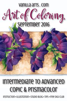 """Advanced Copic coloring class for Sept 2016, """"Hollyhock"""" learning to tame strong colors 