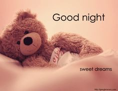 Beautiful Good Night Images, Pictures and More Cute Good Night Images Teddy Bear Good Night Quotes Images, Beautiful Good Night Images, Cute Good Night, Good Night Gif, Good Night Messages, Night Pictures, Good Night Sweet Dreams, Good Night Moon, Good Night Greetings