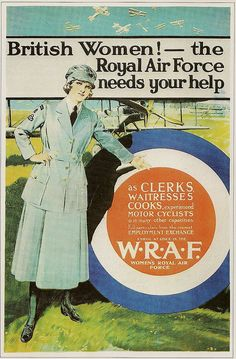 This First World War British poster was designed to encourage women to join the Royal Air Force as clerks, waitresses and cooks. The poster features a woman in a W.F uniform pointing at a . Ww1 Propaganda Posters, Political Posters, Vintage Advertisements, Vintage Ads, Vintage Posters, Posters Uk, World War One, First World, Peace Poster