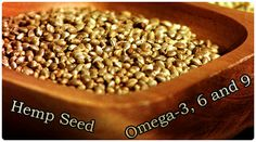 Hemp Seeds- contain no drugs or chemicals and are very high in omega 3 and omega 6. Healthy, nutritious, vegan and vegetarian friendly