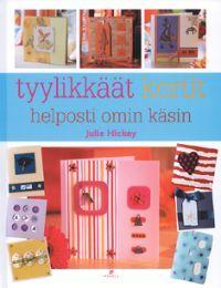 http://www.adlibris.com/fi/product.aspx?isbn=9518826072 | Nimeke: Tyylikkäät kortit helposti omin käsin - Tekijä: Julie Hickey - ISBN: 9518826072 - Hinta: 23,50