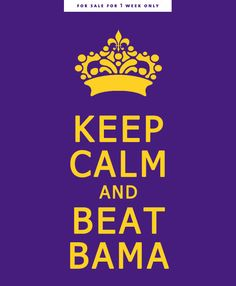 Beat BAMA! And buy this awesome shirt that my fabulous friend designed! Geaux Tigers!!