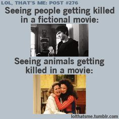 Depends on who the person in the movie is, I guess. But animals.... ALWAYS. :'(
