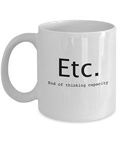 Coffee Mug - ETC. - 11 oz Unique Christmas Present Idea for Friend, Mom, Dad, Husband, Wife, Boyfriend, Girlfriend - Best Office Cup Birthday Funny Gift for Coworker, Him, Her, Men, Women