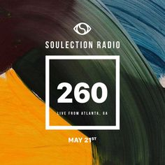 Soulection Radio Show #260 (Live From Atlanta Georgia) by SOULECTION