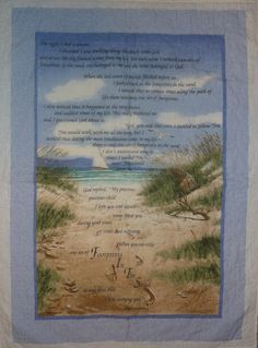 This quilt has the famous poem by Mary Stevenson on it in a beautiful beach side setting.  $45.00
