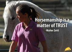 """""""Horsemanship is a matter of trust."""" - Walter Zettl, Classical Dressage Master"""