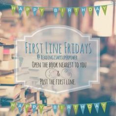 First Line Friday (week 52): One Year of FLF Giveaway! - Reading Is My SuperPower