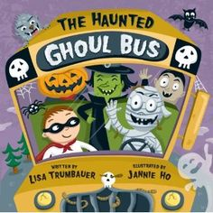 The Haunted Ghoul Bus by Lisa Trumbauer Darling book!