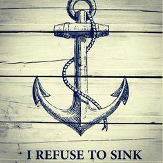 Nautical Decor - I Refuse to Sink - Dorm Decor - Motivational Quote