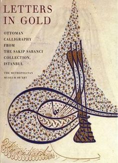 Letters In Gold: Ottoman Calligraphy From The Sakip Sabanci Collection Istanbul PDF