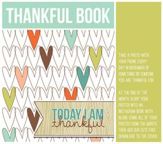 Thankful book - take a photo of something you're thankful for every day in november and then print it in a blurb book
