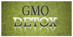 How to detox your body of GMOs.