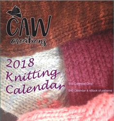 This is an ebook of patterns that go along with the calendar CAWcreations published in 2018. It includes a number of sock patterns, an afghan, some soap covers, connections Hat, and many more cute patterns using heavier yarn weights (worsted, aran). Cost is $25CDN More Cute, Cute Pattern, Weights, Sock, Calendar, Hat, Number, Patterns, Knitting