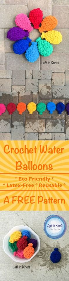 A FREE crochet pattern, Eco friendly water balloons that will bring you hours of fun! Made with Bernat Blanket Yarn, this is a fast project and perfect for beginners! Reusable, latex free, and no mess!