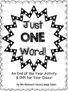 Just ONE Word {End of Year activity and GIFT for your class} Free EDITABLE file so just plug in your student names and print!!