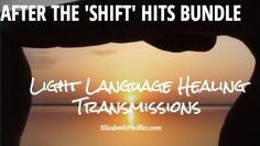 After The 'Shift' Hits Bundle | Several Signed Light Language Healing transmissions to help with balance, integrating and managing your 'shift!'