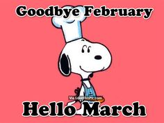 Goodbye February, Hello March March Hello March March Quotes Hello March  Quotes Goodbye February Hello March Images Welcome March Welcome March  Quotes March ...