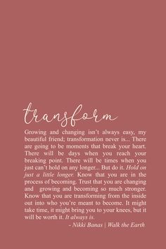 Transform Quotes, Healing Poetry, Soulful Quotes, Inspiring Words Growing and changing isn't always easy. But in the end, it's always worth it. Positive Affirmations Quotes, Affirmation Quotes, Wisdom Quotes, Positive Quotes, Motivational Quotes, Life Quotes, Inspirational Quotes, Relationship Quotes, Now Quotes