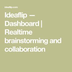 Ideaflip — Dashboard  | Realtime brainstorming and collaboration