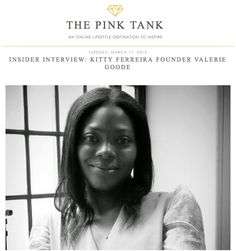 Read the insider interview by The Pink Tank and find out what motivates Kitty Ferreira's Founder Valerie Goode #fashionblog