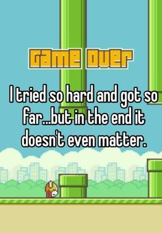 12 Times Flappy Bird Drove Human Beings Into A Black Maw Of Existential Despair