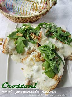 CROSTONI con noci, rucola e gorgonzola Ricetta antipasto