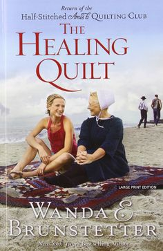July 2015 selection: Wanda E. Brunstetter - The Healing Quilt