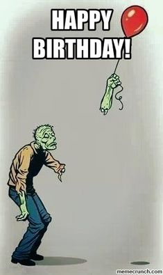 Zombie Birthday, featuring this image Happy Birthday To Ya, Happy Birthday Wishes Cards, Birthday Cheers, Birthday Card Sayings, Birthday Blessings, Birthday Posts, Happy Wishes, Happy Birthday Images, Birthday Fun