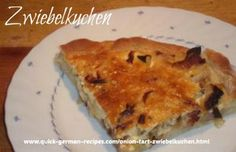 Zwiebelkuchen: Onion Tart Ingredients: 4,4 oz all purpose flour ¼ package yeast (about 0.35 oz) 1 tablespoon oil 1 pinch of salt 1/3 cup warm water 3.5 oz bacon 3 large