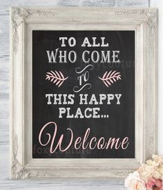 To all who come to this Happy Place... Welcome on a Faux Chalkboard 8x10 Digital, Printable, Wall Decor, Wedding Table Signs