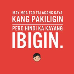 Filipino Quotes, Filipino Funny, Pinoy Quotes, Tagalog Love Quotes, Love Song Quotes, Inspirational Quotes About Love, Love Quotes For Him, Qoutes, Tagalog Quotes Patama