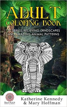 Adult Coloring Book: 20 Stress Relieving Landscapes And Amazing Animal Patterns (Coloring books For Adults Kindle, Adult Coloring Books Book 1), Katherine Kennedy, Mary Hoffman - Amazon.com