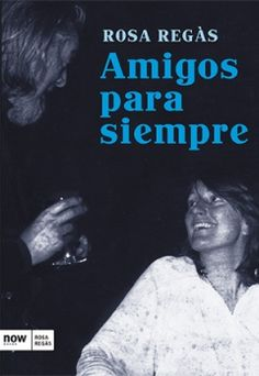 Buy Amigos para siempre by Rosa Regàs Pagès and Read this Book on Kobo's Free Apps. Discover Kobo's Vast Collection of Ebooks and Audiobooks Today - Over 4 Million Titles! Tapas, Free Apps, Audiobooks, Ebooks, Reading, Movie Posters, Barcelona, Editorial, Collection