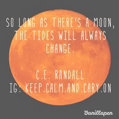 Moon tides are changing quote