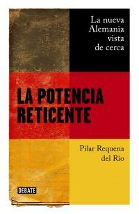 La potencia reticente - Pilar Requena, ed. Debate.