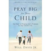 Pray Big for Your Child: The Power of Praying God's Promises for Your Child's Life - eBook Praying For Your Children, Raising Godly Children, Books To Read, My Books, Child Teaching, Parenting Books, Christian Parenting, Gods Promises, Child Life