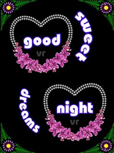 Sweet Night, Good Night Sweet Dreams, Dream Night, Valentines Day Pictures, Night Wishes, Nighty Night, Good Night Quotes, Day For Night, Morning Images
