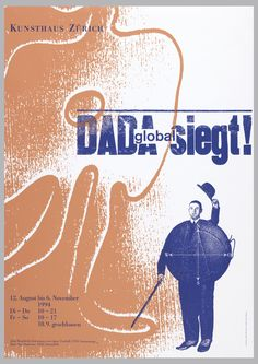 Poster shows a photomontage of a peach-colored DADA biomorphic object and a blue image of a man wearing a suit and a ball with cardinal directional arrows. Upper left, in blue: KUNSTHAUS ZURICH; center: global DADA siegt! Lower left: 12. August bis 6. November / 1994 / Di-Do 10-21 / Fr-So 10-17 / 18.9 geschlossen.