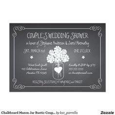 Chalkboard Mason Jar Rustic Couples Wedding Shower Card Popular chalkboard style wedding shower invitation is outlined by a lovely swirling scroll border and given a chalk effect. Original illustration of a rustic mason jar holding an hydrangea flower bouquet is accented with a white heart that holds the couple's initials on the back. Room for all the important information on the front. Whimsical typography gives this couples celebration invitation a fun and casual vibe. Coordinating items…