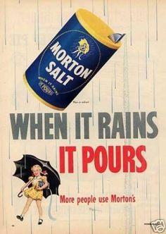 """Pure Sodium!!!  Morton Salt Ad """"When It Rain It Pours... (1952)"""