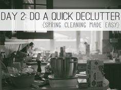 Day 2: Do a Quick Declutter {Spring Cleaning Made Easy}