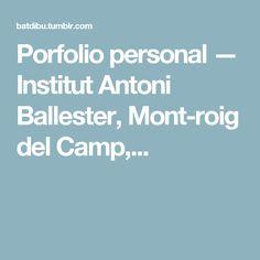 Porfolio personal — Institut Antoni Ballester, Mont-roig del Camp,...