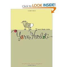 Yarn Harlot: The Secret Life of a Knitter: Stephanie Pearl-McPhee: 9780740750373: Books - Amazon.ca