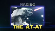 Making the AT-AT Blast  (Star Wars Celebration Making Of) - YouTube