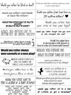 'Would you rather...' Great for kids as an oral language activity with a partner or topics for persuasive writing task.