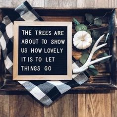 """Letterboard, """"the trees are about to show us . Great Quotes, Quotes To Live By, Me Quotes, Motivational Quotes, Inspirational Quotes, Funny Fall Quotes, Word Board, Quote Board, Message Board"""